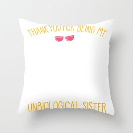 Unbiological Sister in Law Stepsister Friendship Throw Pillow