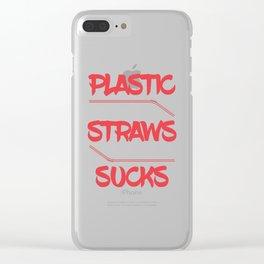 Plastic Straws Sucks Clear iPhone Case