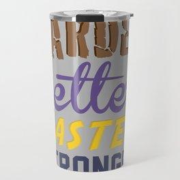Harder Better Faster Stronger Travel Mug