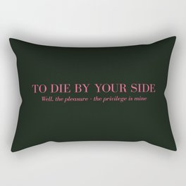 To Die By Your Side Rectangular Pillow
