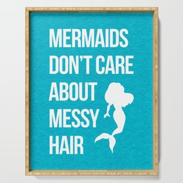 Mermaids Messy Hair Funny Quote Serving Tray