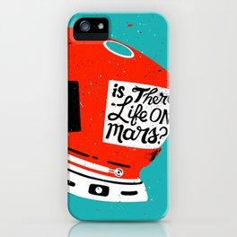 Life On Mars? iPhone Case