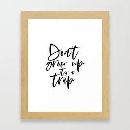 Don't Grow Up Its A Trap Printable Art, Monochrome Nursery Prints, Kids Wall Art, Nursery Decor Art, Framed Art Print