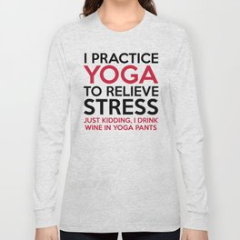 Yoga Pants Funny Quote Long Sleeve T-shirt