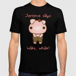 Jerome the Distracted Pig T-shirt