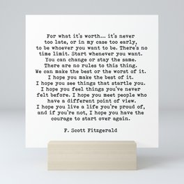 Life quote, For what it's worth, F. Scott Fitzgerald Quote Mini Art Print