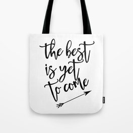 The best is yet to come minimalist black & white arrow Tote Bag
