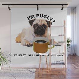 Cute Pug and Coffee Statement Shirt Wall Mural