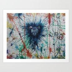 Fear Not. Art Print