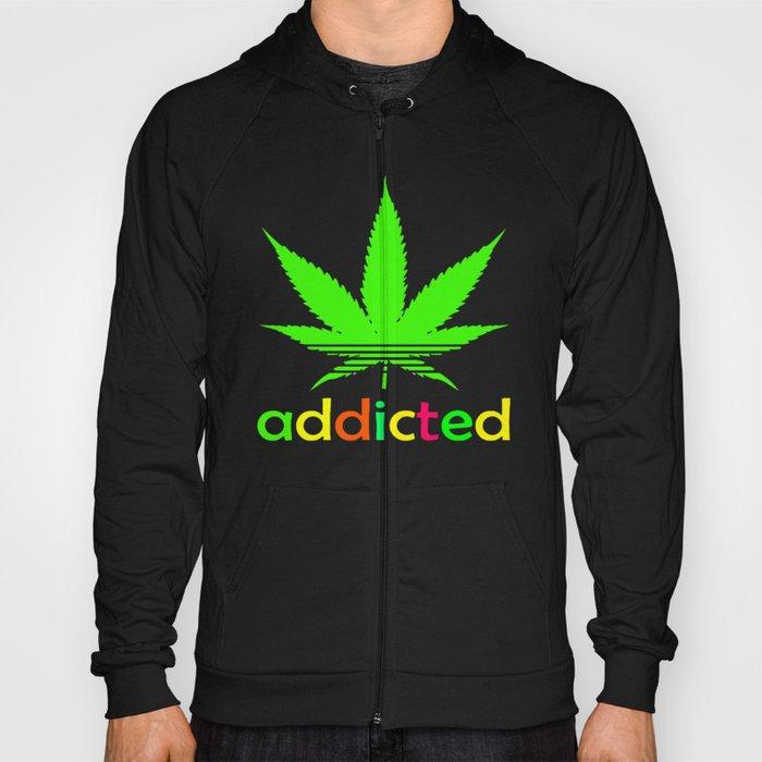 32f9e37ab Addicted Marijuana Plant Funny T-Shirt 420 Cannabis Weed Pot Dope Stoner  Khalifa Hoody