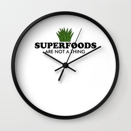 Superfoods Are Not A Thing Wall Clock