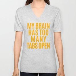 My Brain Has Too Many Tabs Open (Orange) Unisex V-Neck