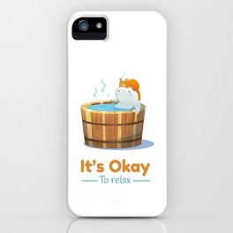 It's Okay to Relax iPhone Case