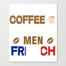 T-Shirt For French. Tee For Coffee Lover Canvas Print