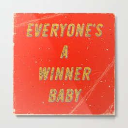 Everyone's a Winner, Baby – A Hell Songbook Edition Metal Print