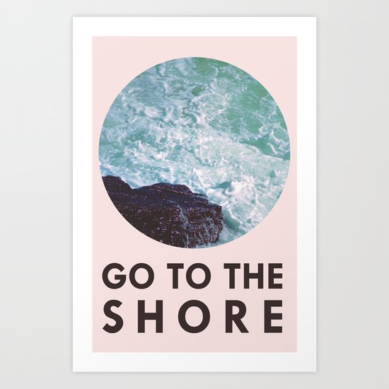 Go To The Shore Art Print