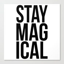 STAY MAGICAL Canvas Print