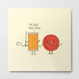 I'm sew into you! Metal Print