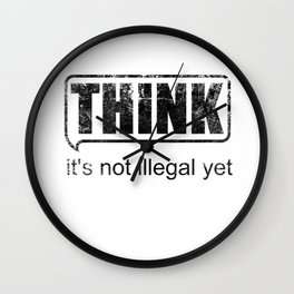 Think it's not illegal yet design Wall Clock