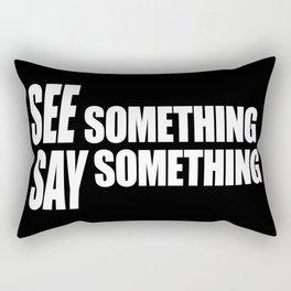 See Something Say Something (inverse) Rectangular Pillow