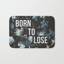 Born To Lose Bath Mat
