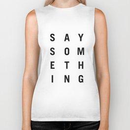 Say Something Biker Tank