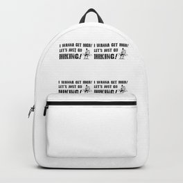 I Wanna Get High! Let's Just Go Hiking! Pop Backpack