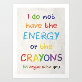 I don't have the Crayons Art Print