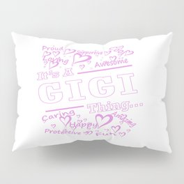 IT'S A GIGI THING Pillow Sham