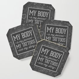 My Tattoos Are My Story Quote Coaster