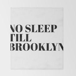no sleep till Brooklyn Throw Blanket