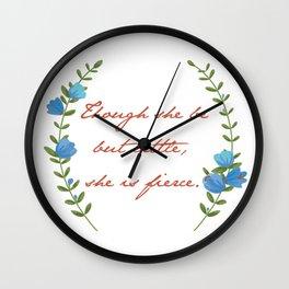 """Though she be but little"" Art Print Wall Clock"