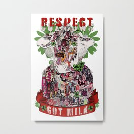 Respect Cuz Cows Got Milk Metal Print