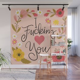 Pretty Swe*ry: I Fucking Heart You Wall Mural