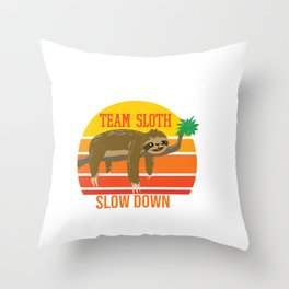 Team Sloth Slow Down - Relaxing Sloth Hanging Out Chillin Throw Pillow