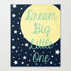Dream Big Little One Canvas Print