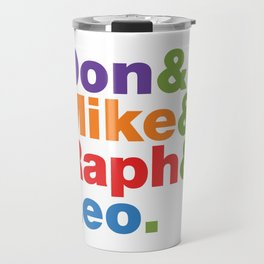 Don & Mike & Raph & Leo. Travel Mug
