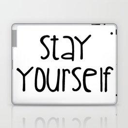 Stay Yourself Laptop & iPad Skin