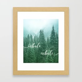 Forest Inhale Exhale Quote Framed Art Print
