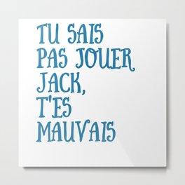T-shirt Jack You're Bad Jack Oss 117 Gift Metal Print