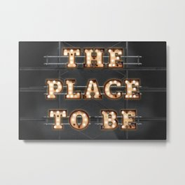 The Place to Be - Bulb Metal Print