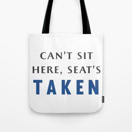 Seat's Taken Tote Bag