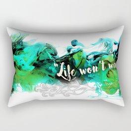 Life Won't Wait Rectangular Pillow