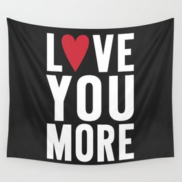Love You More {dark} Wall Tapestry