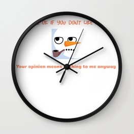 It's ok If you don't like me your opinion means nothing to me Makes A Great Gift Funny Sarcastic Party Gift Trendy cool sassy quote funny Halloween, Christmas Xmas snow man Wall Clock