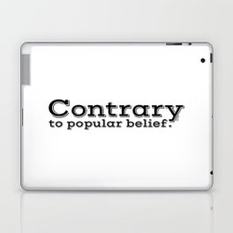 Contrary to popular belief. by WIPjenni Laptop & iPad Skin