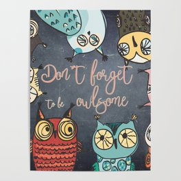 Don´t forget to be owlsome - Animal Owl Owls Fun illustration Poster