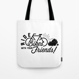 Ride Bikes With Your Friends Tote Bag