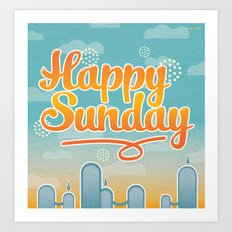 Happy Sunday Art Print