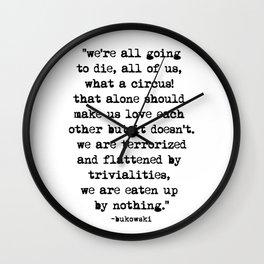 Charles Bukowski Typewriter Quote Circus Wall Clock